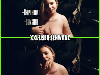 XXL User Schwanz | Deepthroat